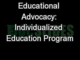 Educational Advocacy: Individualized Education Program