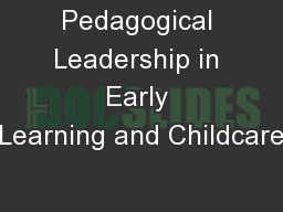 Pedagogical Leadership in Early Learning and Childcare