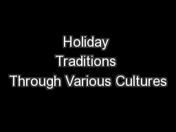 Holiday Traditions Through Various Cultures