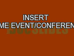 INSERT NAME EVENT/CONFERENCE