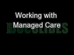 Working with Managed Care PowerPoint PPT Presentation