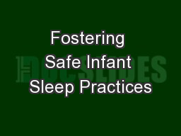 Fostering Safe Infant Sleep Practices PowerPoint PPT Presentation