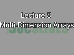 Lecture 8 Multi-Dimension Arrays