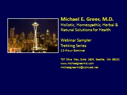 Michael E. Greer, M.D. Holistic, Homeopathic, Herbal & Natural Solutions for Health