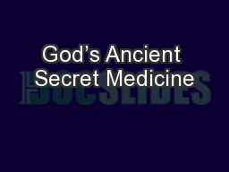 God's Ancient Secret Medicine