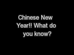 Chinese New  Year!! What do you know?