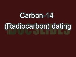 Carbon-14 (Radiocarbon) dating