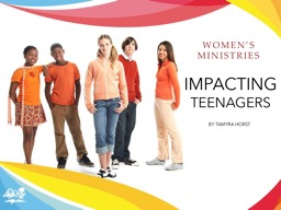 IMPACTING TEENAGERS BY TAMYRA HORST