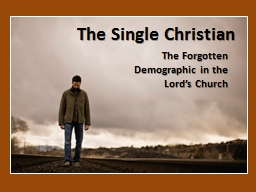 The Single Christian  The Forgotten Demographic in the Lord's Church
