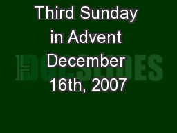 Third Sunday in Advent December 16th, 2007