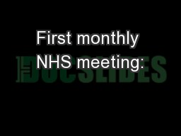 First monthly NHS meeting: