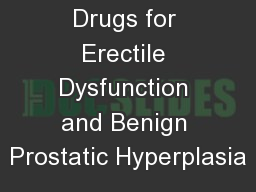 Chapter  66 Drugs for Erectile Dysfunction and Benign Prostatic Hyperplasia