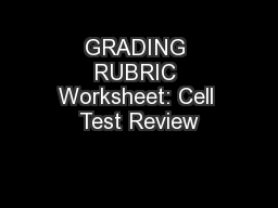 GRADING RUBRIC Worksheet: Cell Test Review