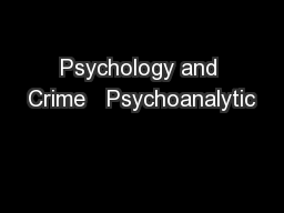 Psychology and Crime   Psychoanalytic