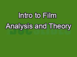 Intro to Film Analysis and Theory