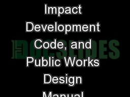 Stormwater Management Manual, Low Impact Development Code, and Public Works Design Manual Public Wo