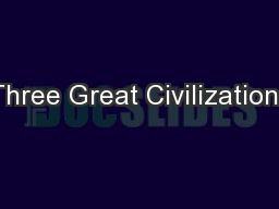 Three Great Civilizations