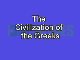 The Civilization of the Greeks PowerPoint PPT Presentation