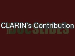 CLARIN�s Contribution