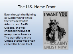 The U.S. Home Front Even though the fighting in World War II was all the way across the Atlantic an