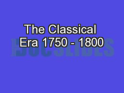 The Classical Era 1750 - 1800