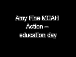 Amy Fine MCAH Action – education day