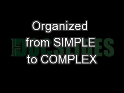Organized from SIMPLE to COMPLEX