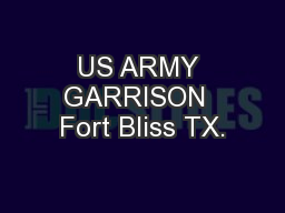 US ARMY GARRISON  Fort Bliss TX.