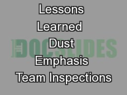 Lessons Learned  Dust Emphasis Team Inspections