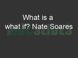What is a what if? Nate Soares