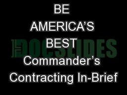 BE AMERICA'S BEST Commander's Contracting In-Brief