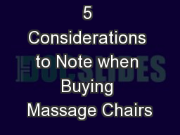 5 Considerations to Note when Buying Massage Chairs