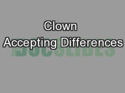 Clown Accepting Differences