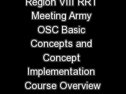 Region VIII RRT Meeting Army OSC Basic Concepts and Concept Implementation Course Overview