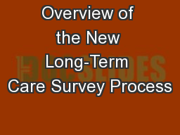 Overview of the New Long-Term Care Survey Process