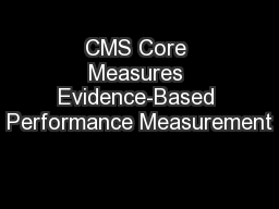CMS Core Measures Evidence-Based Performance Measurement