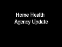 Home Health Agency Update