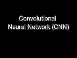Convolutional Neural Network (CNN) PowerPoint PPT Presentation