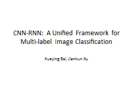 CNN-RNN: A Unified Framework for Multi-label Image Classification
