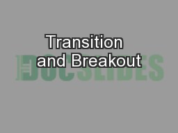 Transition  and Breakout