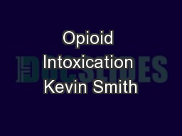 Opioid Intoxication Kevin Smith