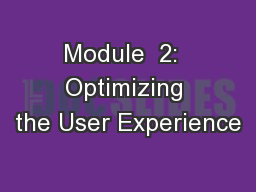 Module  2:  Optimizing the User Experience