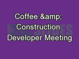 Coffee & Construction Developer Meeting