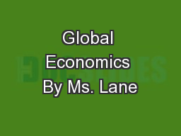 Global Economics By Ms. Lane