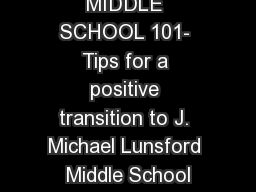 MIDDLE SCHOOL 101- Tips for a positive transition to J. Michael Lunsford Middle School PowerPoint PPT Presentation