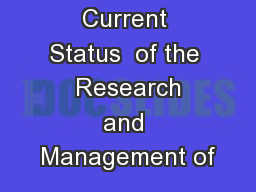 Current Status  of the  Research and Management of