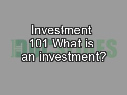 Investment 101 What is an investment? PowerPoint PPT Presentation