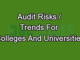 Audit Risks / Trends For Colleges And Universities