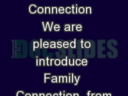Family  Connection  We are pleased to introduce Family Connection  from