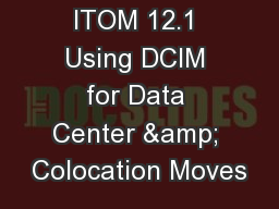 ITOM 12.1 Using DCIM for Data Center & Colocation Moves
